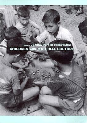 Children and Material Culture By Derevenski, Joanna Sofaer (EDT)